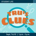 TRU's Clues